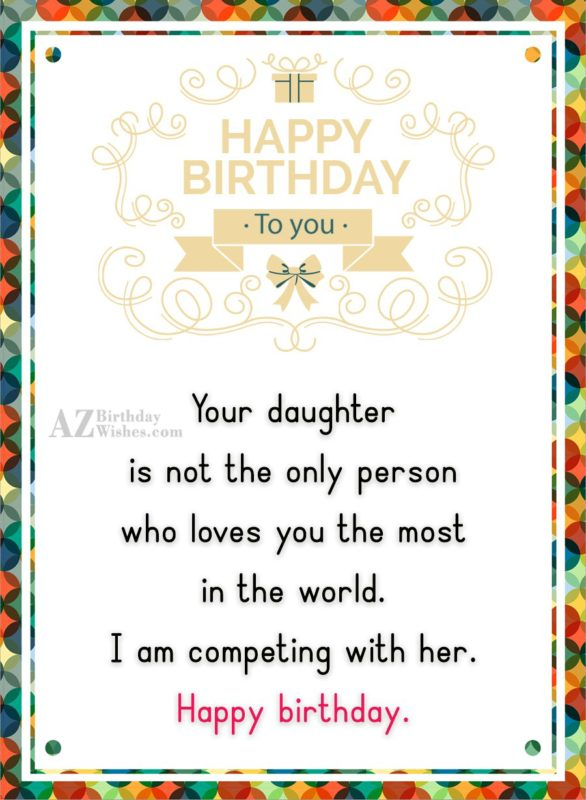 Your daughter is not the only person… - AZBirthdayWishes.com