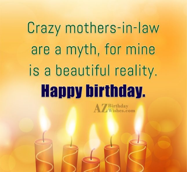 Crazy mothers-in-law are a myth, for mine… - AZBirthdayWishes.com