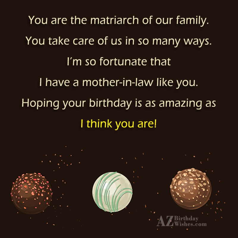 You are the matriarch of our family…