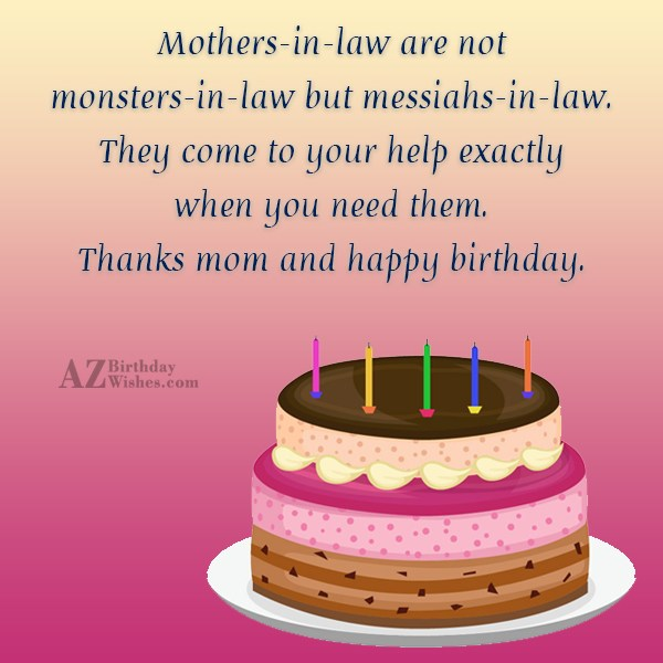 Mothers-in-law are not monsters-in-law but messiahs-in-law. They… - AZBirthdayWishes.com