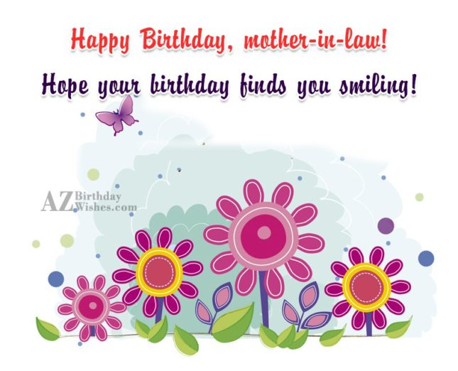 Happy Birthday, mother-in-law! Hope your birthday finds… - AZBirthdayWishes.com
