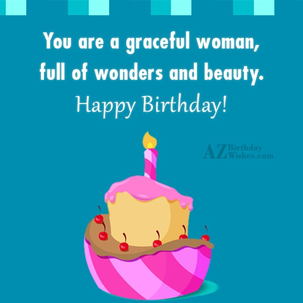 You are a graceful woman, full of… - AZBirthdayWishes.com