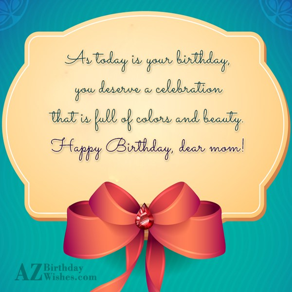 As today is your birthday, you deserve… - AZBirthdayWishes.com