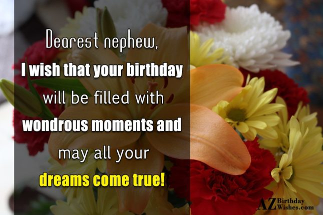 Dearest nephew, I wish that your birthday… - AZBirthdayWishes.com