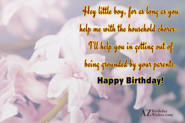Hey little boy, for as long as… - AZBirthdayWishes.com