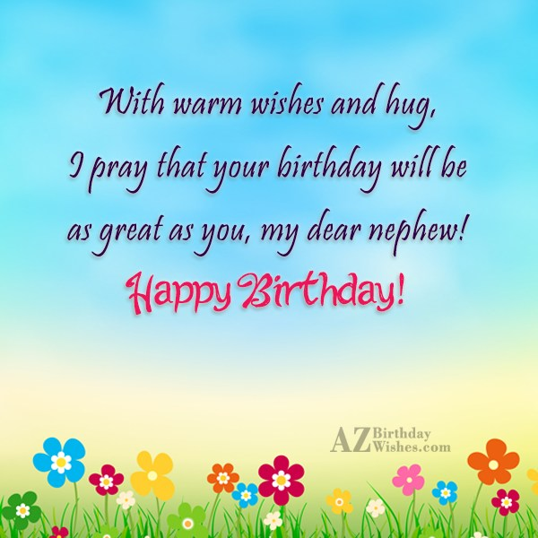 With warm wishes and hug, I pray… - AZBirthdayWishes.com