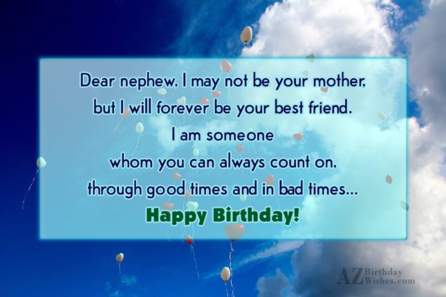 Dear nephew, I may not be your… - AZBirthdayWishes.com