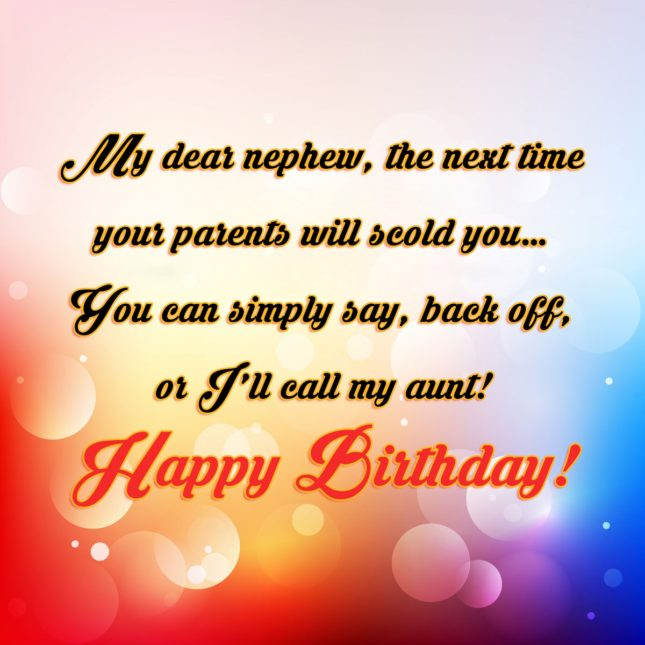 My dear nephew, the next time your… - AZBirthdayWishes.com
