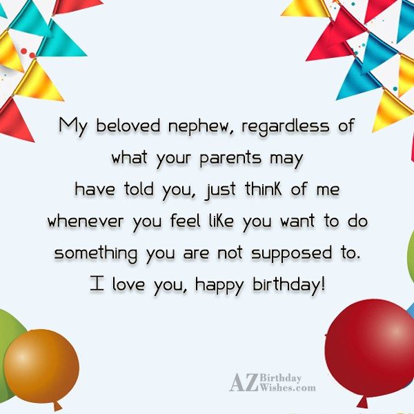 My beloved nephew, regardless of what your… - AZBirthdayWishes.com