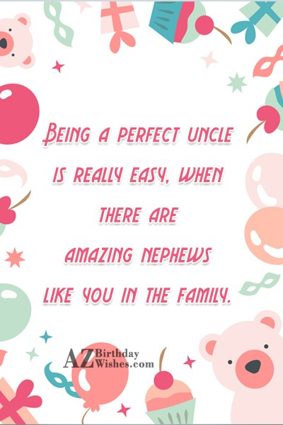 Being a perfect uncle is really easy,… - AZBirthdayWishes.com
