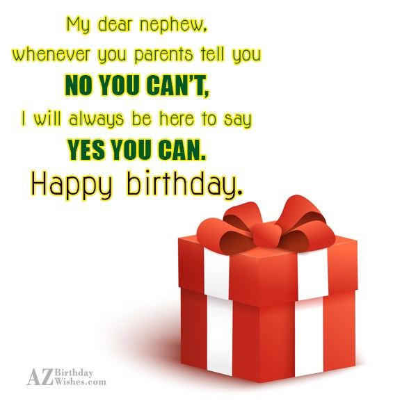 My dear nephew, whenever you parents tell… - AZBirthdayWishes.com