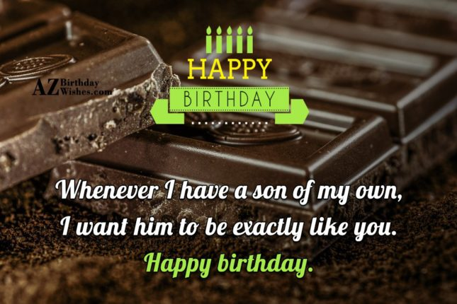 Whenever I have a son of my… - AZBirthdayWishes.com