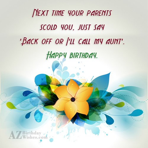 Next time your parents scold you, just… - AZBirthdayWishes.com
