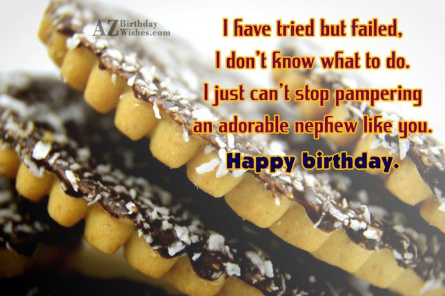 I have tried but failed, I don't… - AZBirthdayWishes.com