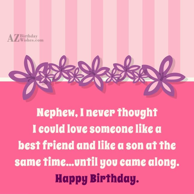 Nephew, I never thought I could love… - AZBirthdayWishes.com