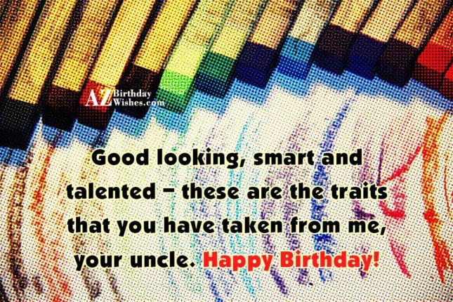Good looking, smart and talented – these… - AZBirthdayWishes.com