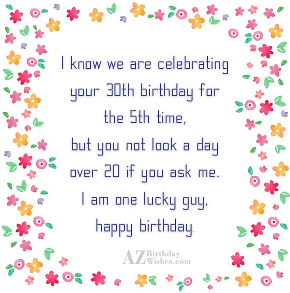 I know we are celebrating your 30th… - AZBirthdayWishes.com