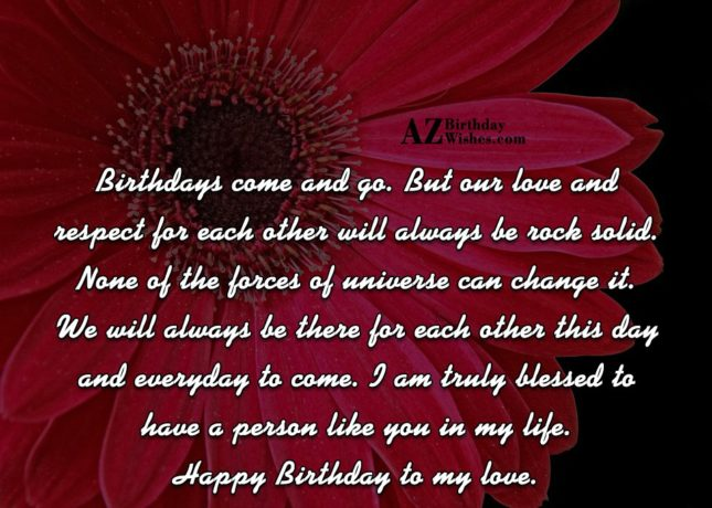 Birthdays come and go. But our love… - AZBirthdayWishes.com