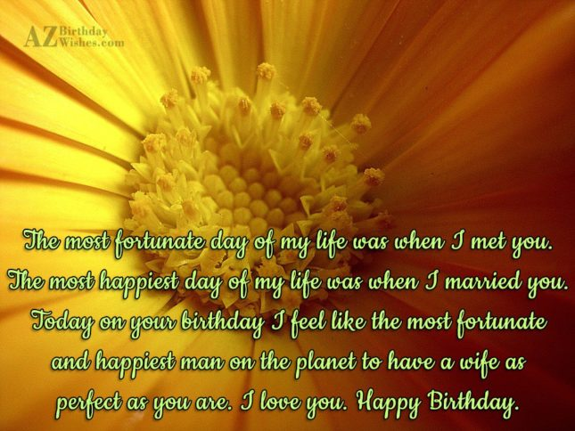 The most fortunate day of my life… - AZBirthdayWishes.com