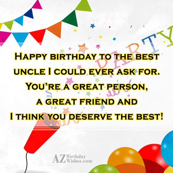 Happy birthday to the best uncle I… - AZBirthdayWishes.com
