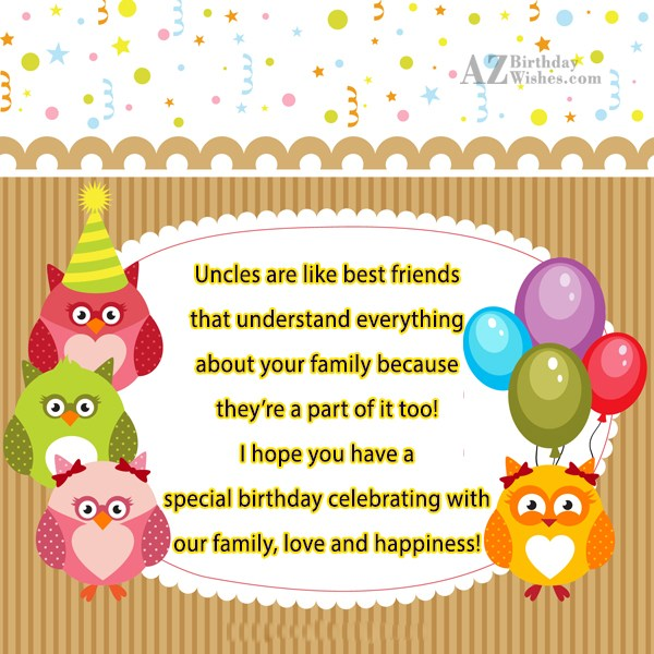 Uncles are like best friends that understand… - AZBirthdayWishes.com