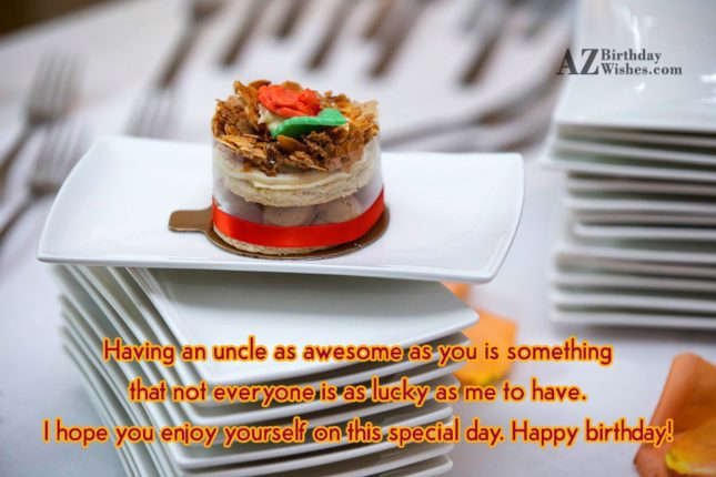 Having an uncle as awesome as you… - AZBirthdayWishes.com