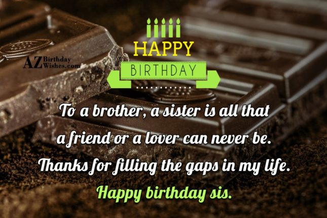 To a brother, a sister is all… - AZBirthdayWishes.com