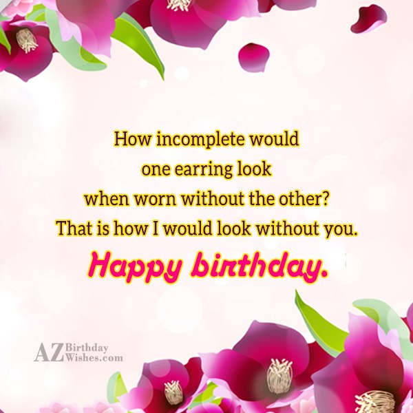 How incomplete would one earring look when… - AZBirthdayWishes.com