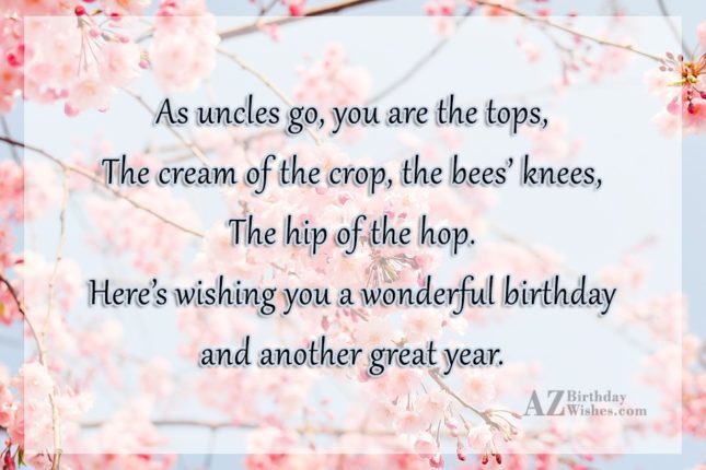 As uncles go, you are the tops,The… - AZBirthdayWishes.com