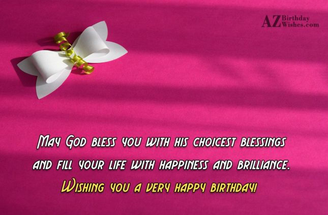 May God bless you with his choicest… - AZBirthdayWishes.com