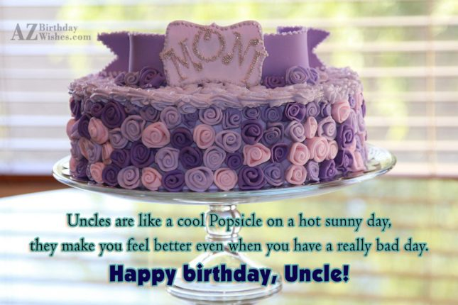 Uncles are like a cool Popsicle on… - AZBirthdayWishes.com