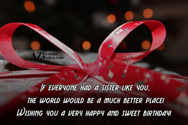 If everyone had a sister like you,… - AZBirthdayWishes.com