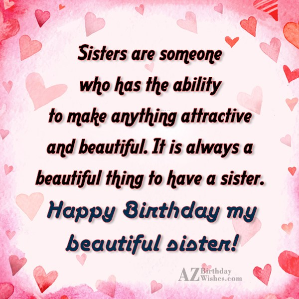Sisters are someone who has the ability… - AZBirthdayWishes.com