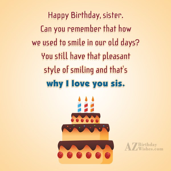 Happy Birthday, sister. Can you remember that… - AZBirthdayWishes.com