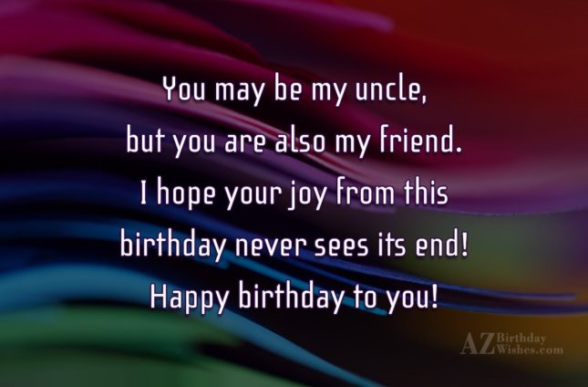 You may be my uncle, but you… - AZBirthdayWishes.com