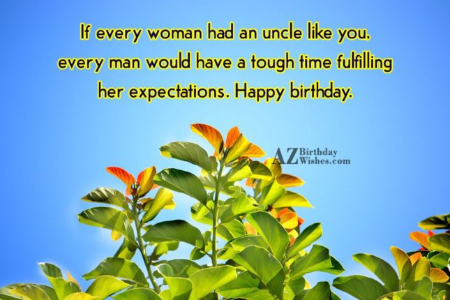 If every woman had an uncle like… - AZBirthdayWishes.com