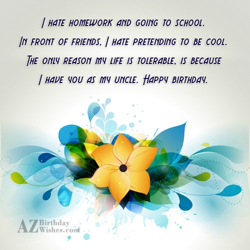 I hate homework and going to school…. - AZBirthdayWishes.com
