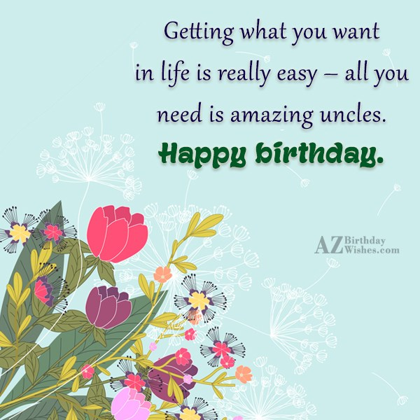 Getting what you want in life is… - AZBirthdayWishes.com