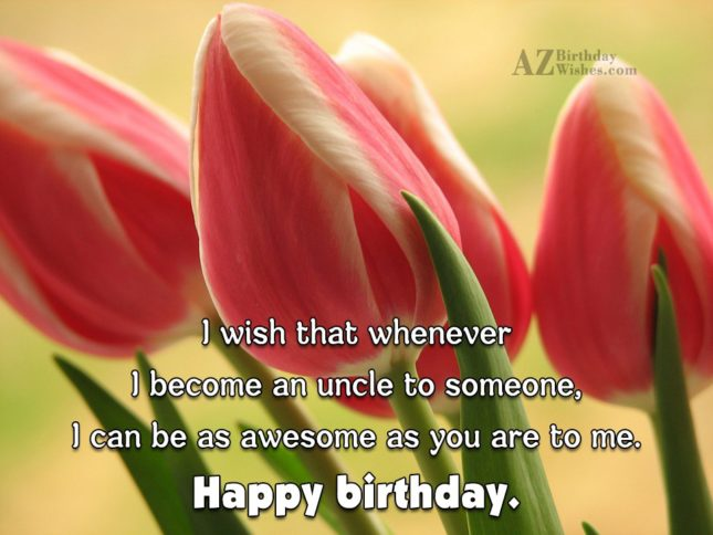 I wish that whenever I become an… - AZBirthdayWishes.com