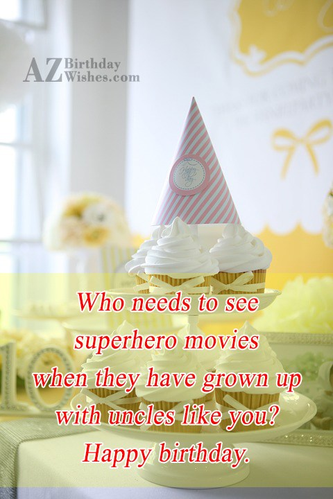 Who needs to see superhero movies when… - AZBirthdayWishes.com