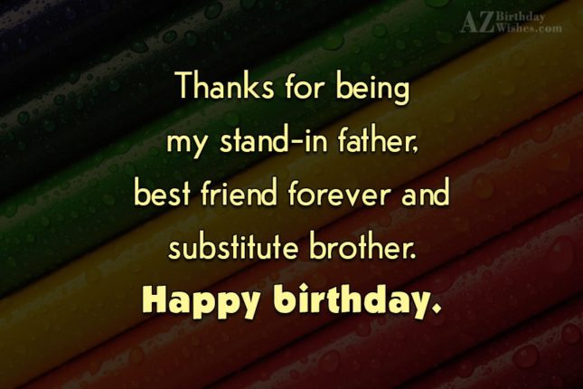Thanks for being my stand-in father, best… - AZBirthdayWishes.com