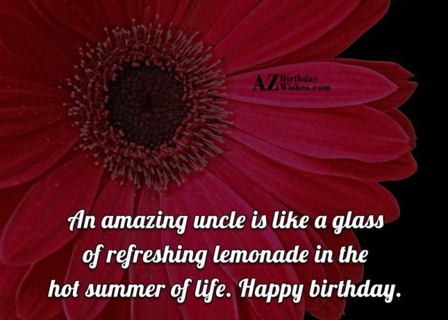 An amazing uncle is like a glass… - AZBirthdayWishes.com