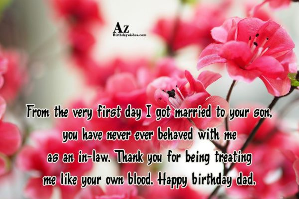 From the very first day I got married to your son, you have never ever behaved with me as an in-law - AZBirthdayWishes.com