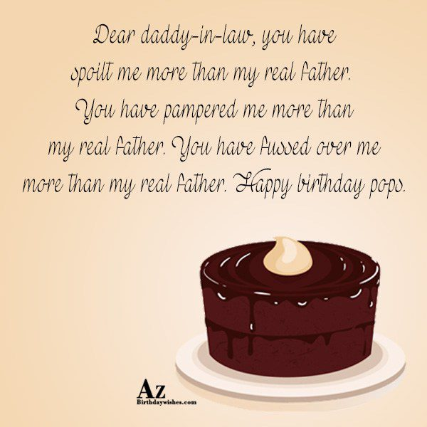 Dear daddy-in-law, you have spoilt me more than my real father. - AZBirthdayWishes.com