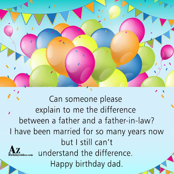 Can someone please explain to me the difference between a father and a father-in-law? - AZBirthdayWishes.com