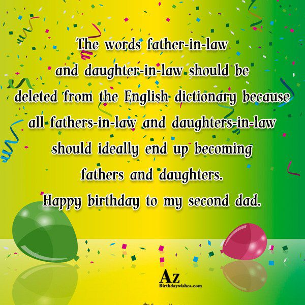 The words father-in-law and daughter-in-law should be deleted from the English dictionary because all fathers-in-law - AZBirthdayWishes.com