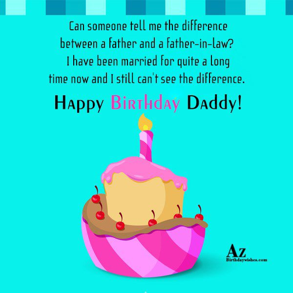 Can someone tell me the difference between a father and a father-in-law? - AZBirthdayWishes.com