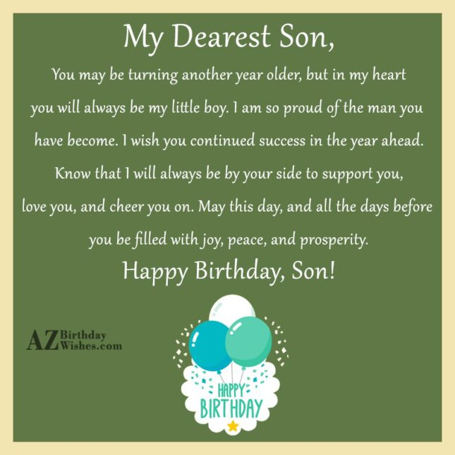My Dearest Son,You may be turning another… - AZBirthdayWishes.com