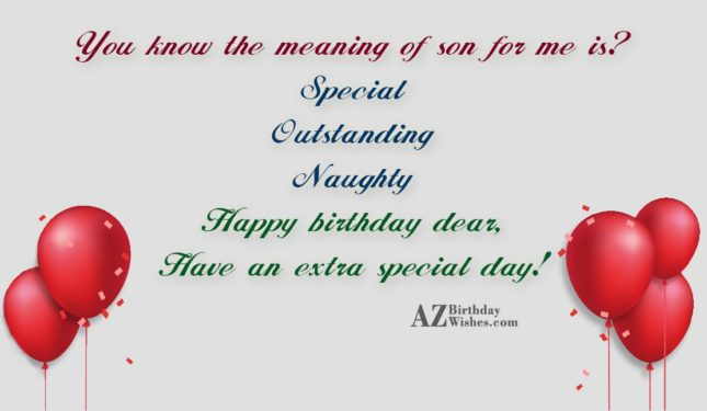 You know the meaning of son for… - AZBirthdayWishes.com