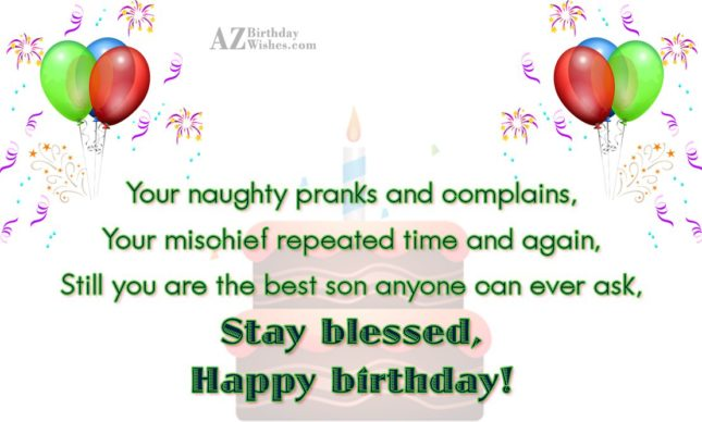 Your naughty pranks and complains, Your mischief… - AZBirthdayWishes.com